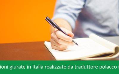 Traduzioni giurate in Italia realizzate da traduttore polacco italiano